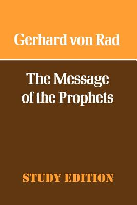 The Message of the Prophets - Rad, Gerhard Von, and Stalker, D.M.G. (Translated by)