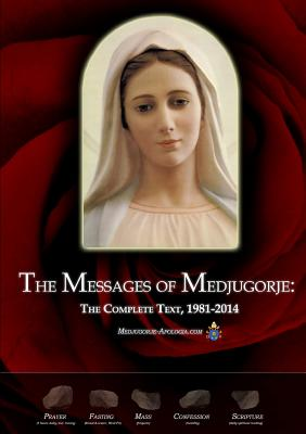 The Messages of Medjugorje: The Complete Text, 1981-2014 - Medjugorje-Apologia.com