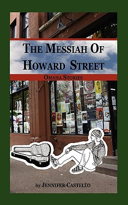 The Messiah of Howard Street - Castello, Jennifer