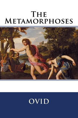 The Metamorphoses - Ovid, and Riley, Henry T (Translated by)