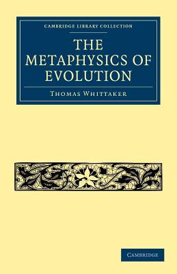 The Metaphysics of Evolution - Whittaker, Thomas
