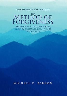 The Method of Forgiveness - Barron, Michael