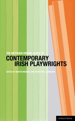 The Methuen Drama Guide to Contemporary Irish Playwrights - Middeke, Martin (Editor)