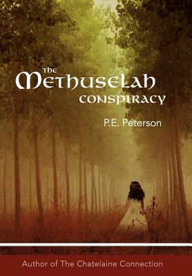 The Methuselah Conspiracy - Peterson, Patricia E