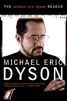 The Michael Eric Dyson Reader - Dyson, Michael Eric