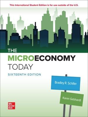 The Micro Economy Today - Schiller, Bradley, and Gebhardt, Karen