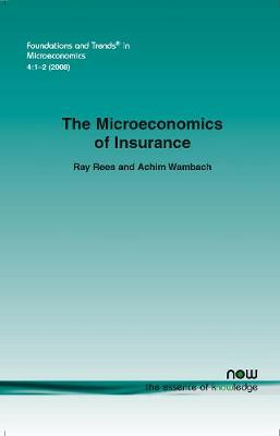 The Microeconomics of Insurance - Rees, Ray