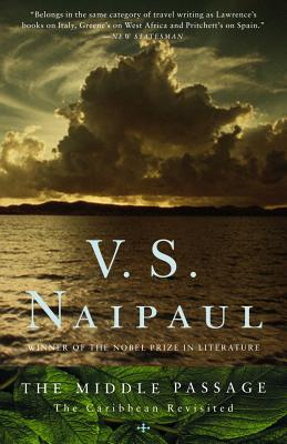 The Middle Passage: The Caribbean Revisited - Naipaul, V S