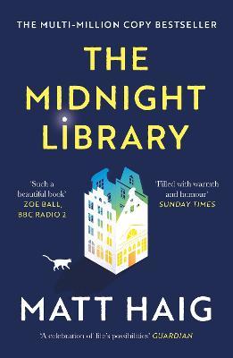 The Midnight Library: The No.1 Sunday Times bestseller and worldwide phenomenon - Haig, Matt