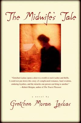 The Midwife's Tale - Laskas, Gretchen Moran