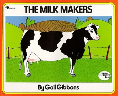 The Milk Makers - Gibbons, Gail
