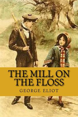 The Mill on the Floss - Eliot, George