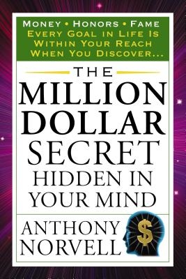 The Million Dollar Secret Hidden in Your Mind: Money Honors Fame - Norvell, Anthony