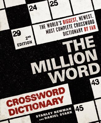 The Million Word Crossword Dictionary - Newman, Stanley, and Stark, Daniel