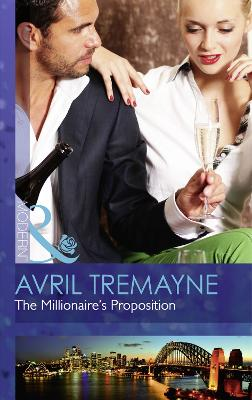 The Millionaire's Proposition - Tremayne, Avril