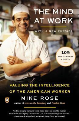 The Mind at Work: Valuing the Intelligence of the American Worker - Rose, Mike