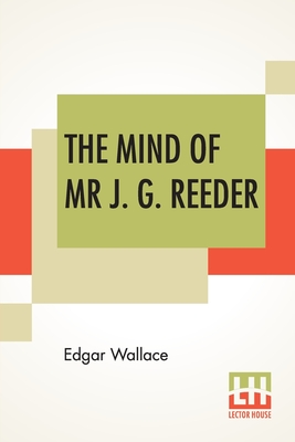 The Mind Of Mr J. G. Reeder - Wallace, Edgar