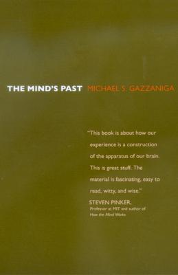 The Mind's Past - Gazzaniga, Michael S