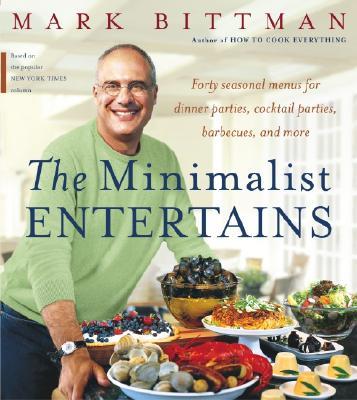 The Minimalist Entertains - Bittman, Mark
