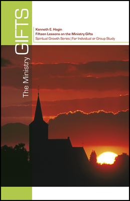 The Ministry Gifts - Hagin, Kenneth E