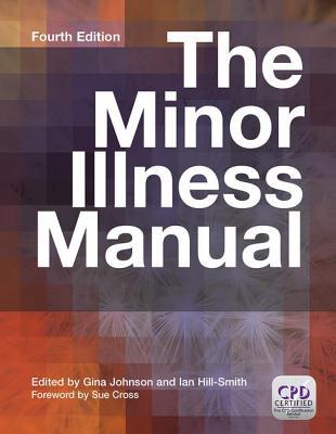 The Minor Illness Manual - Johnson, Gina, and Hill-Smith, Ian
