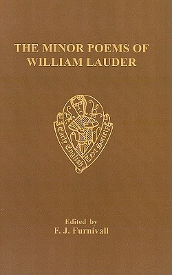 The Minor Poems of William Lauder - Furnivall, F J (Editor)
