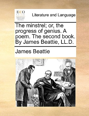 The Minstrel; Or, the Progress of Genius. a Poem. the Second Book. by James Beattie, LL.D. - Beattie, James