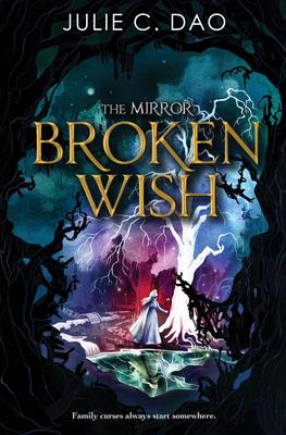 The Mirror Broken Wish - Dao, Julie