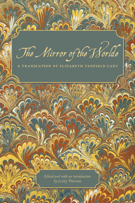 The Mirror of the Worlde - Cary, Elizabeth Tanfield
