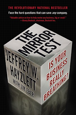The Mirror Test: Is Your Business Really Breathing? - Hayzlett, Jeffrey W, and Eber, Jim