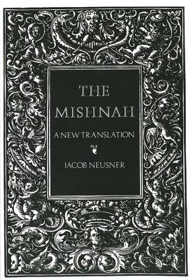 The Mishnah: A New Translation - Neusner, Jacob