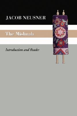 The Mishnah: Introduction and Reader - Neusner, Jacob, PhD