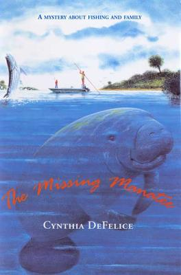 The Missing Manatee - DeFelice, Cynthia