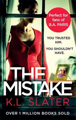 The Mistake: An unputdownable psychological thriller with a brilliant twist - Slater, K. L.