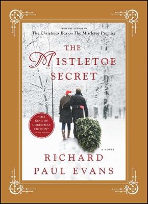 The Mistletoe Secret - Evans, Richard Paul