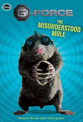 The Misunderstood Mole - Nathan, Sarah, and Wibberleys (Screenwriter), and Elliott, Ted (Screenwriter)
