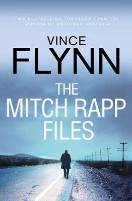The Mitch Rapp Files: includes Kill Shot and The Third Option - Flynn, Vince