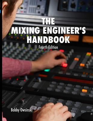 The Mixing Engineer's Handbook 4th Edition - Owsinski, Bobby