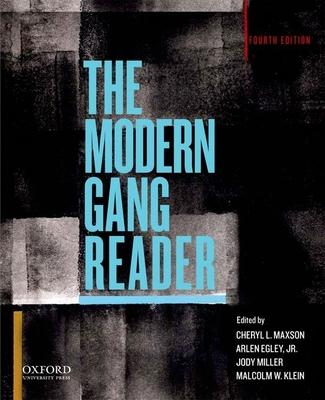 The Modern Gang Reader - Maxson, Cheryl L (Editor), and Egley Jr, Arlen (Editor), and Miller, Jody (Editor)
