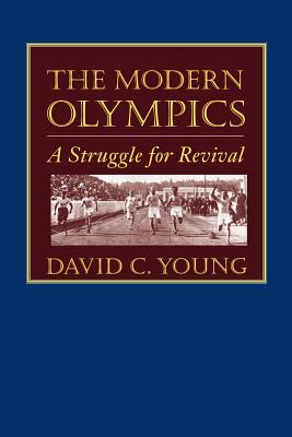 The Modern Olympics: A Struggle for Revival - Young, David C, Professor