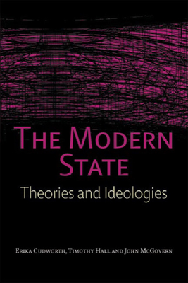 The Modern State: Theories and Ideologies - Cudworth, Erika