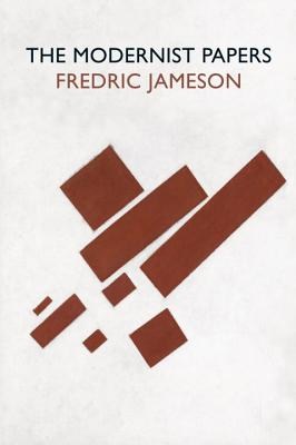 The Modernist Papers - Jameson, Fredric, Professor