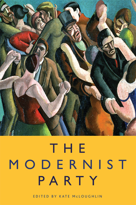 The Modernist Party - McLoughlin, Kate (Editor)