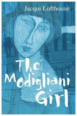 The Modigliani Girl - Lofthouse, Jacqui