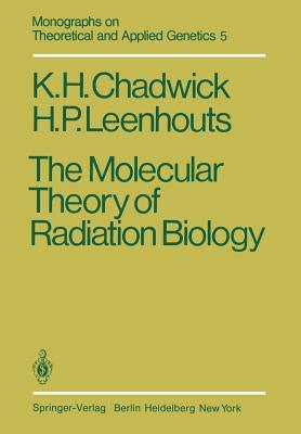 The Molecular Theory of Radiation Biology - Chadwick, K H
