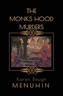 The Monks Hood Murders: A 1920s Murder Mystery with Heathcliff Lennox - Menuhin, Karen Baugh