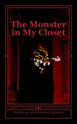 The Monster in My Closet: 10 Chilling Tales - Publishing House, Sullivan, and King, Patrick, and Flanagan, Kristin
