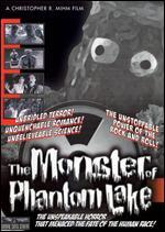 The Monster of Phantom Lake - Christopher R. Mihm