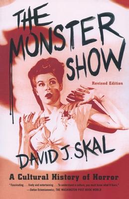 The Monster Show: A Cultural History of Horror - Skal, David J