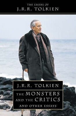 The Monsters and the Critics - Tolkien, J. R. R.